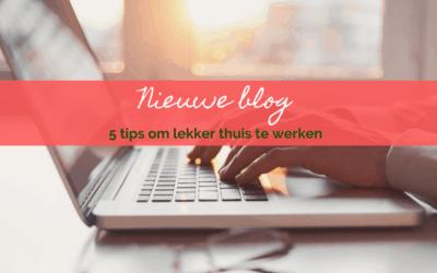 5 tips om lekker thuis te werken